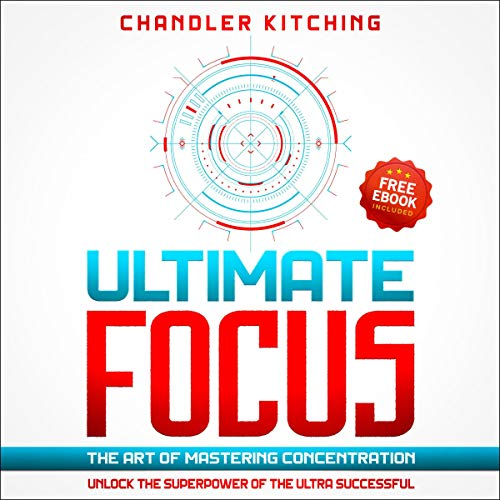 Ultimate Focus: The Art of Mastering Concentration cover art