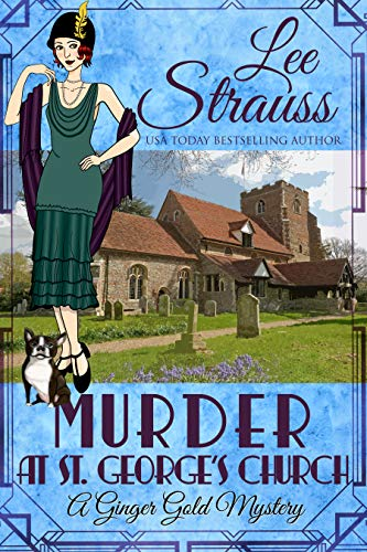 Murder at St. George's Church: a 1920s cozy historical mystery (A Ginger...