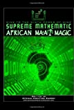 Supreme Mathematic African Ma'At Magic