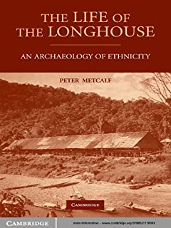 The Life of the Longhouse: An Archaeology of Ethnicity (English Edition)