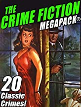 The Crime Fiction MEGAPACK®: 20 Classic Crimes