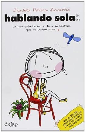 Amazon.es: hablando sola daniela rivera zacarias: Libros
