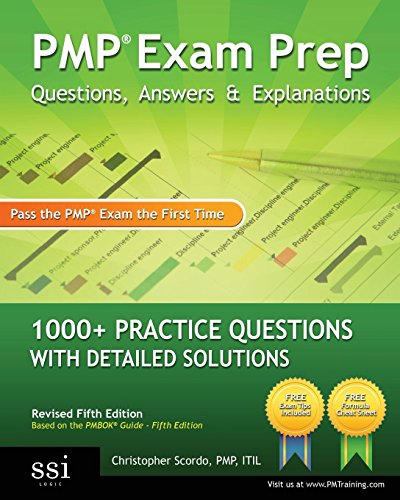 PMP Exam Prep Questions, Answers, & Explanations: 1000+ PMP Practice Questions with Detailed Solutions by Christopher Scordo (4-Nov-2009) Paperback