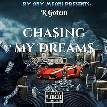 Cha$ing My Dream$