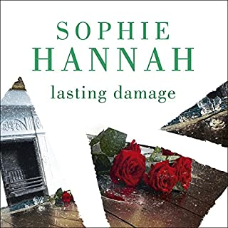Lasting Damage                   By:                                                                                                                                 Sophie Hannah                               Narrated by:                                                                                                                                 Emma Kay,                                                                                        Simon Slater                      Length: 13 hrs and 21 mins     107 ratings     Overall 3.6