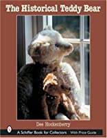 The Historical Teddy Bear (Schiffer Book for Collectors)