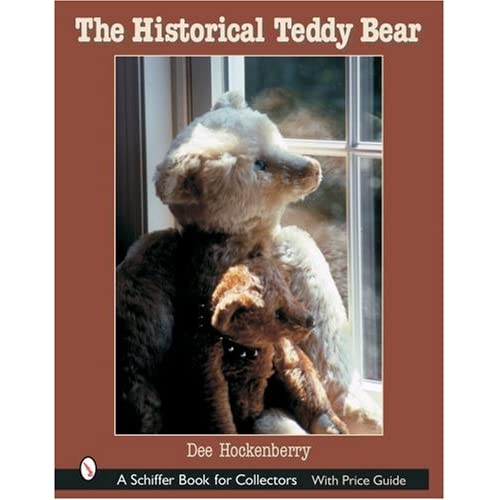HISTORICAL TEDDY BEAR (Schiffer Book for Collectors)