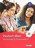 Wortschatz & Grammatik C1: Buch (Deutsch üben - Wortschatz & Grammatik)