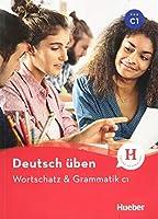 Deutsch ueben - Wortschatz & Grammatik C1: Buch