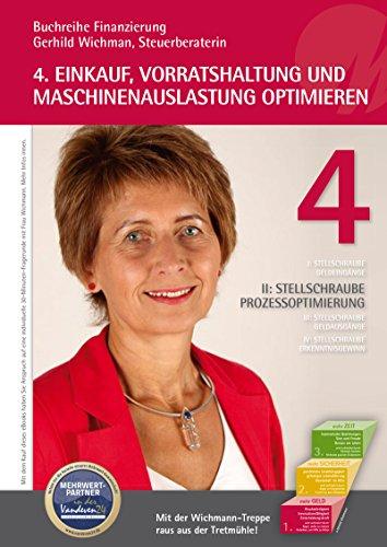 Einkauf, Vorratshaltung und Maschinenauslastung optimieren (Buchreihe Finanzierung 4)