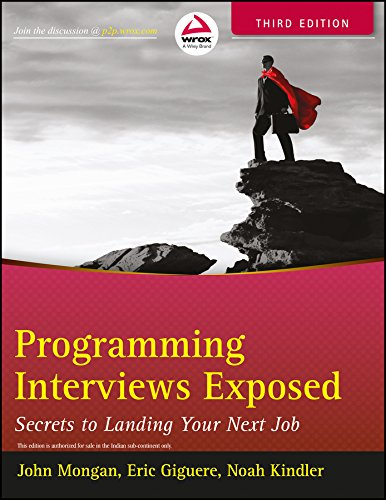 Programming Interviews Exposed: Secrets to Landing Your Next Job (WROX) (Old Edition)