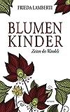 BLUMENKINDER: Zeiten des Wandels Band 5 - Frieda Lamberti