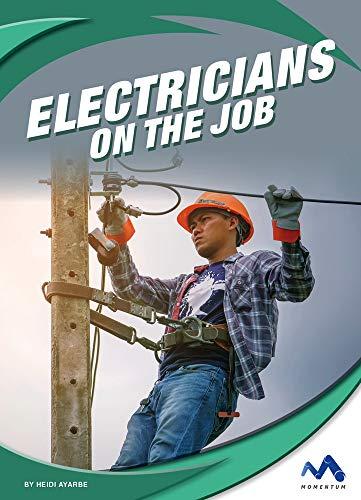 Electricians on the Job (Exploring Trade Jobs)