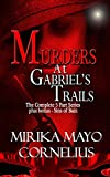 Murders at Gabriel's Trails: The Complete 5 Part Series & Sins of Bain (The Gabriel's Trails Series Book 0)