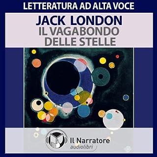 Il vagabondo delle stelle                   Di:                                                                                                                                 Jack London                               Letto da:                                                                                                                                 Mario Massari                      Durata:  5 ore e 6 min     33 recensioni     Totali 4,7