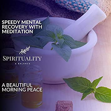 Speedy Mental Recovery With Meditation - A Beautiful Morning Peace