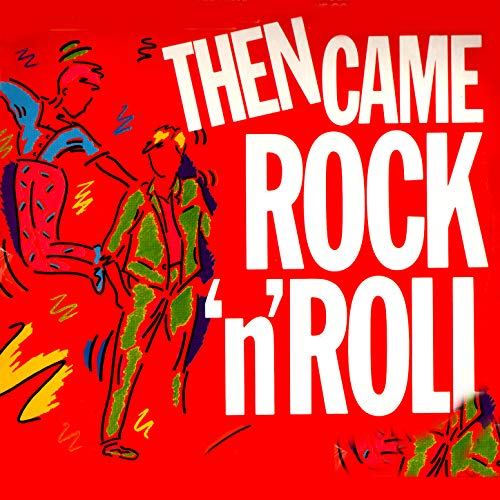 Then Came Rock