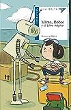 Mima, Robot y el Libro mágico: 111 (Ala Delta - Serie azul)