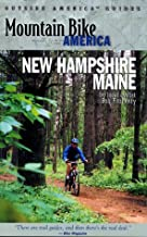 Mountain Bike America: New Hampshire/Maine: An Atlas of New Hampshire and Souther Maine's Greatest Off-Road Bicycle Rides (Mountain Bike America Guides)