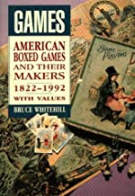 Games: American Boxed Games and Their Makers, 1822-1992 : With Values