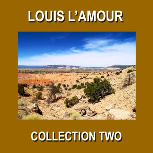 Louis L'Amour Collection Two audiobook cover art