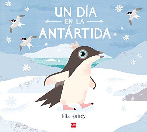 Un día en la Antártida (Un día en el planeta azul)