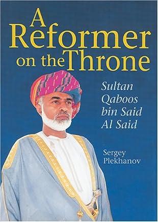 A Reformer on the Throne: Sultan Qaboos bin Said Al Said