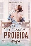 Paixão Proibida (Portuguese Edition)...