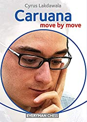 Cyrus Lakdawala - Caruana, Move by Move - Everyman Chess