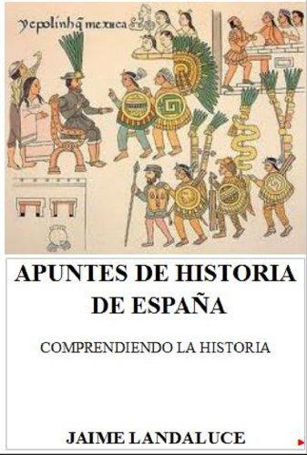 Apuntes de Historia de España: Comprendiendo la Historia eBook: Landaluce, Jaime: Amazon.es: Tienda Kindle
