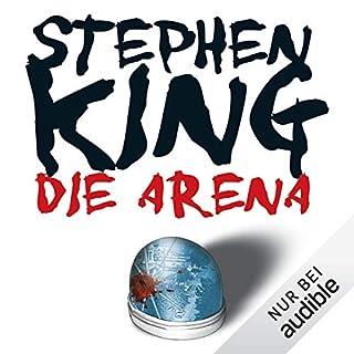 Die Arena     Under the Dome              Autor:                                                                                                                                 Stephen King                               Sprecher:                                                                                                                                 David Nathan                      Spieldauer: 41 Std. und 14 Min.     6.393 Bewertungen     Gesamt 4,4
