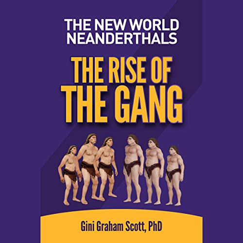 The New World Neanderthals: The Rise of the Gang Titelbild