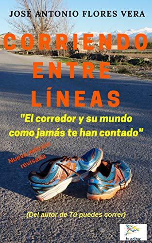Corriendo entre líneas: El corredor y su mundo como jamás te han contado