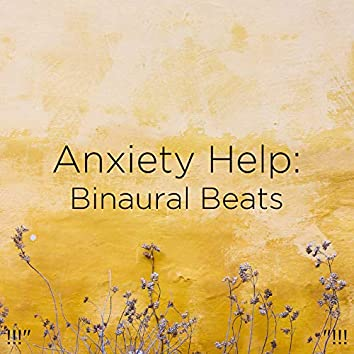 "!!!"" Anxiety Help: Binaural Beats ""!!!"