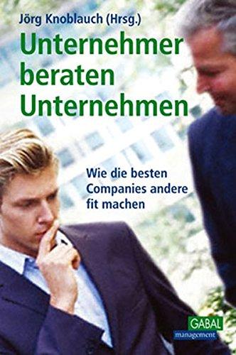 Knoblauch Jörg, Unternehmer beraten Unternehmen