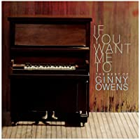 If You Want Me To: The Best of Ginny Owens