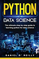 Python for data science: The ultimate step-by-step guide to learning python for data science
