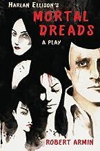 Harlan Ellison's Mortal Dreads: A Play