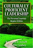 Culturally Proficient Leadership: The Personal Journey Begins Within by Ray Terrell (Aug 6 2008)