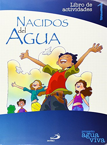Nacidos del Agua. Libro de actividades 1: Proyecto Agua Viva
