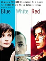 Three Colours Trilogy: Blue / White / Red