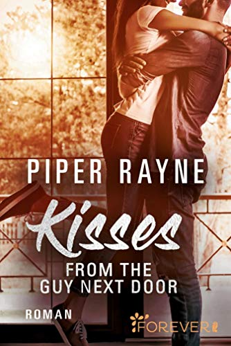 Kisses from the Guy next Door (Baileys-Serie 2) von [Piper Rayne, Cherokee Moon Agnew]