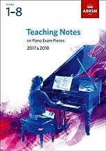 Teaching Notes on Piano Exam Pieces 2017 & 2018, ABRSM Grades 1-8 (ABRSM Exam Pieces)
