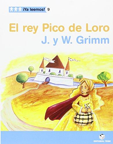 ¡Ya leemos! 09 - El rey pico de loro - Hnos. Grimm...