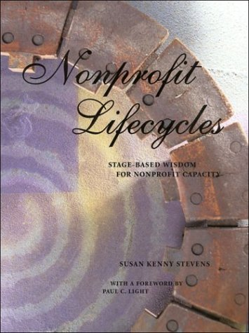 Compare Textbook Prices for Nonprofit Lifecycles: Stage-Based Wisdom for Nonprofit Capacity 2nd Edition ISBN 9780971730502 by Kenny, Susan Stevens, Ph.D.,Stevens, Susan Kenny