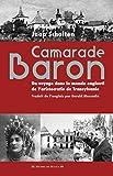 Camarade Baron - Un voyage dans le monde englouti de l'aristocratie de Transylvanie