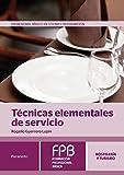 Técnicas elementales de servicio (Hosteleria Y Turismo)