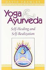 Yoga & Ayurveda: Self-Healing and Self-Realization Kindle Edition