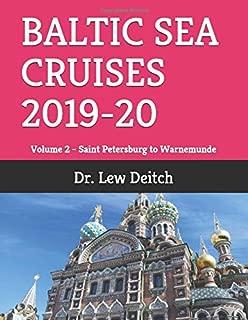 BALTIC SEA CRUISES 2019-20: Volume 2 - Saint Petersburg to Warnemunde