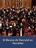 El Mesías de Handel en Versalles